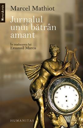Jurnalul unui batran amant  de Marcel Mathiot