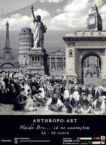 Festivalului Anthropo Art – Haide bre sa ne cunoastem!