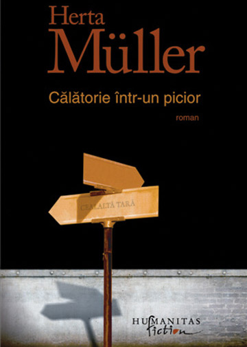 Herta Muller – Calatorie intr-un picior (carte)