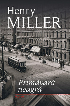 Henry Miller – Primavara neagra (carte)