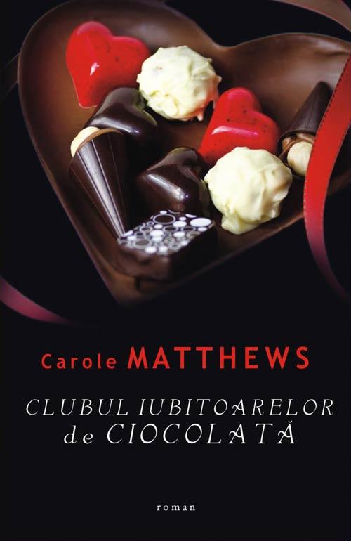 Clubul Iubitoarelor de Ciocolata – Carole Matthews