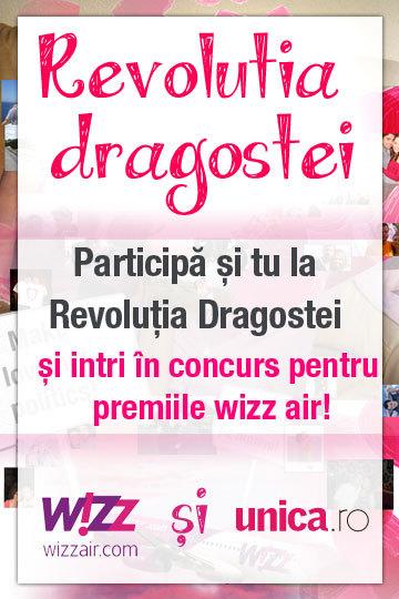 Unica.ro si Wizz Air te invita la Revolutia Dragostei
