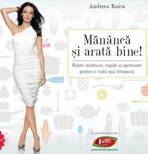 """Andreea Raicu a lansat cartea de retete """"Mananca si arata bine!"""""""