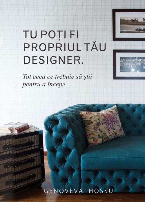 """(P) """"Tu poti fi propriul tau designer"""", un ebook semnat Genoveva Hossu"""