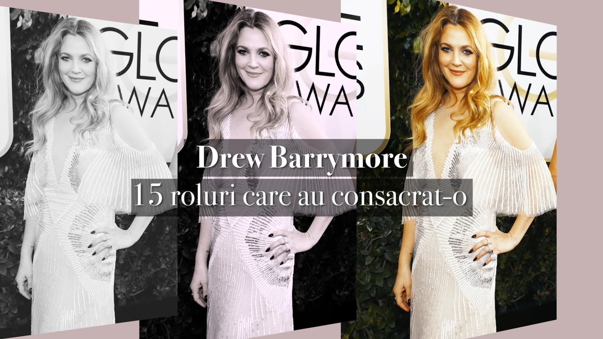 Drew Barrymore: 15 roluri care au consacrat-o (VIDEO)