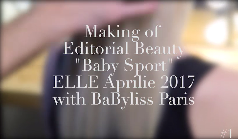"""Making of: Editorial Beauty – """"Baby Sport"""" with BaByliss Paris #1 (VIDEO)"""
