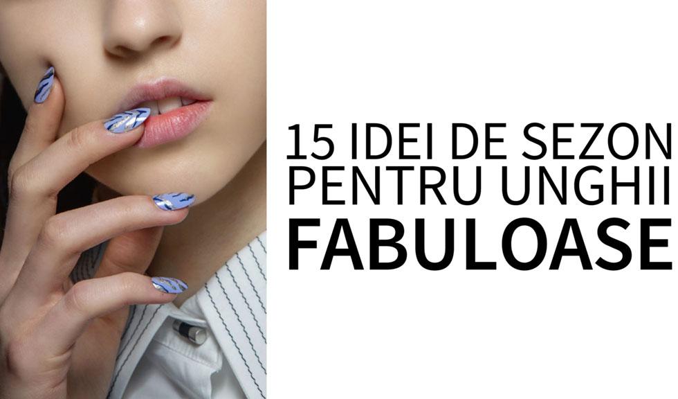 15 idei de sezon pentru unghii fabuloase (VIDEO)