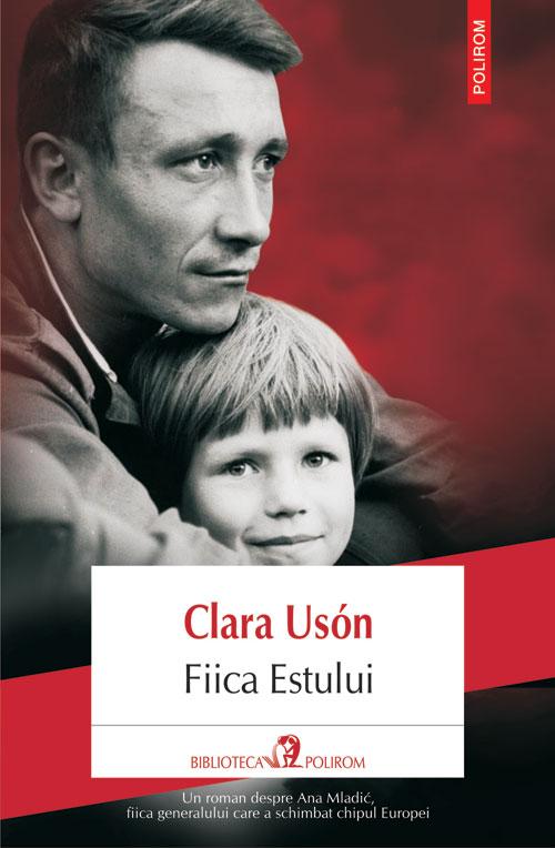 O carte pe saptamana: Fiica Estului, Clara Uson, Editura Polirom