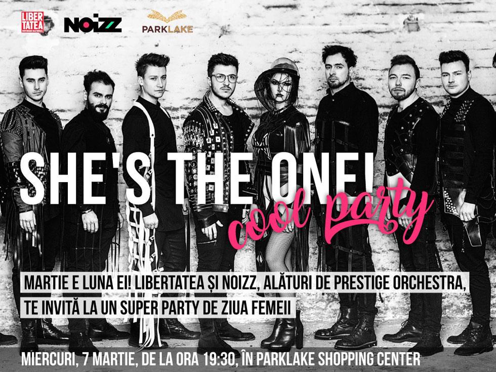 "Libertatea și Noizz, alături de Prestige Orchestra și ParkLake Shopping Center, te invită la Cool Party ""She's The One"""