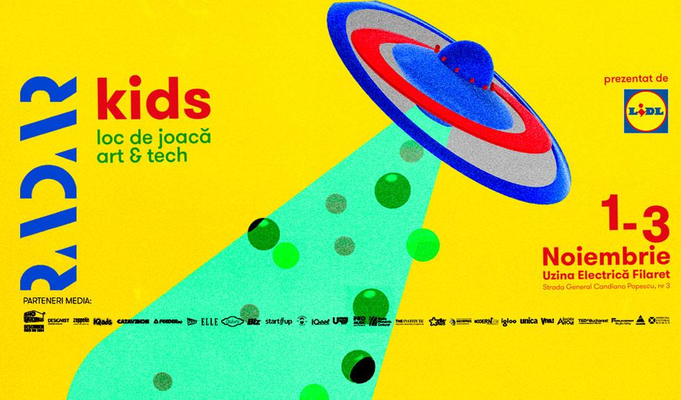 RADAR Kids aduce un loc de joacă art & tech pentru 3 zile în București