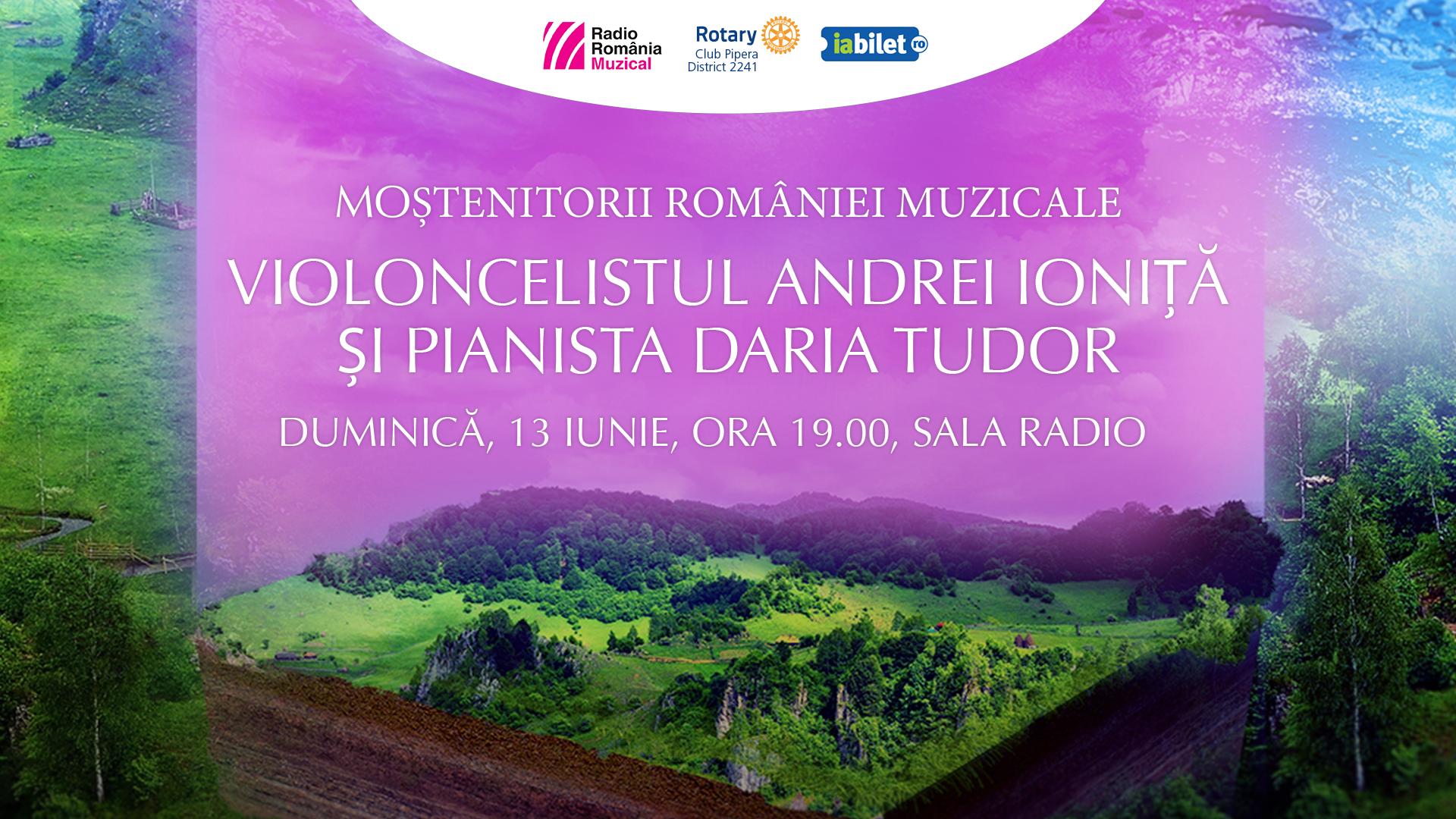 """(P)  """"Moștenitorii României muzicale"""": la Sala Radio, recital susținut de violoncelistul Andrei Ioniță și pianista Daria Tudor"""